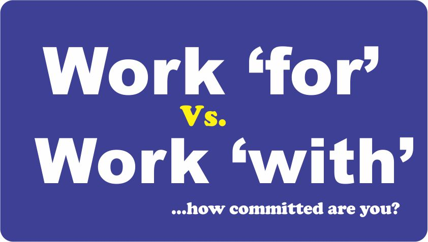 Work with and Work for your company
